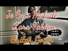 Embedded thumbnail for Je Suis Malade - Lara Fabian - Guitar Cover