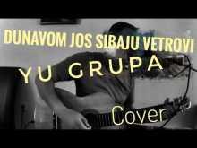 Embedded thumbnail for Dunavom jos sibaju vetrovi - Yu grupa - Cover